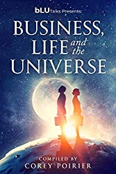 BLU Talks Presents:  Business, Life and the Universe