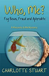 Who, Me?: Fog Bows, Fraud and Aphrodite (Macavity and Me Mystery)