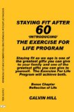 Staying Fit After 60:  Introducing the Exercise for Live Program by Calvin Hill