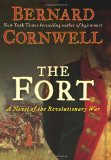 The Fort:  A Novel of the Revolutionary War by Bernard Cornwall