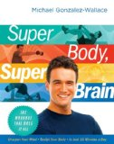 Super Body, Super Brain by Michael Gonzalez-Wallace