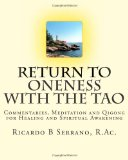 Return to Oneness with the Tao: Commentaries, Meditation and Qigong for Healing and Spiritual Awakening