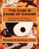 The Cure & Cause of Cancer