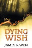 Dying Wish by James Raven