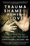 Trauma, Shame and the Power of Love