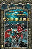 Exhumation – Acts of the Sojourner – Act 1, An Epic of Existentia
