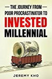 The Journey From Poor Procrastinator to Invested Millen